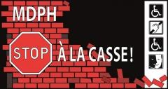 Stop à la casse, MDPH